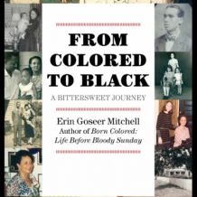 From Colored to Black: A Bittersweet Journey Erin Goseer Mitchell