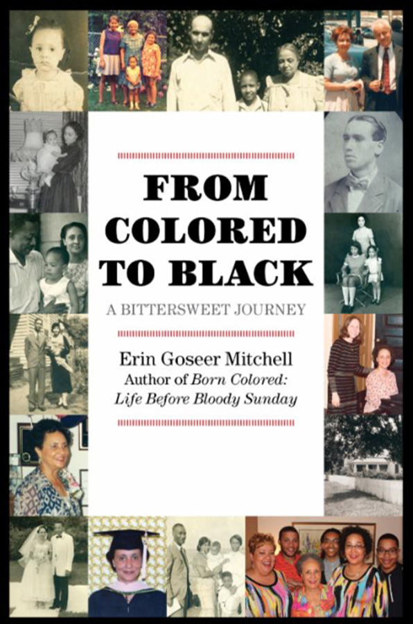 From Colored to Black: A Bittersweet Journey by Erin Goseer Mitchell